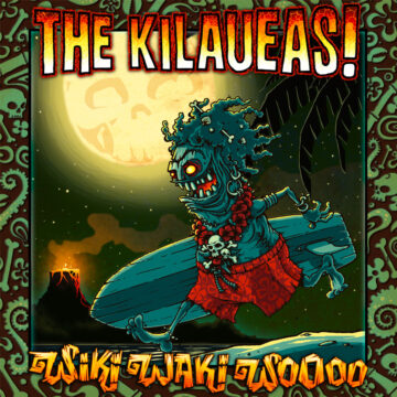 The Kilaueas - Wiki Waki Woooo