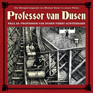 Professor van Dusen fährt Achterbahn