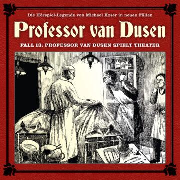 Professor van Dusen spielt Theater