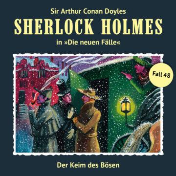 Sherlock Holmes - Die neuen Fälle (48): Der Keim des Bösen