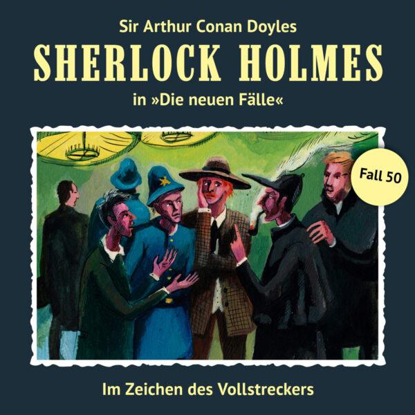 Sherlock Holmes - Die neuen Fälle (50): Im Zeichen des Vollstreckers