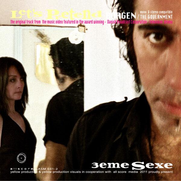 3eme Sexe - Let's pretend