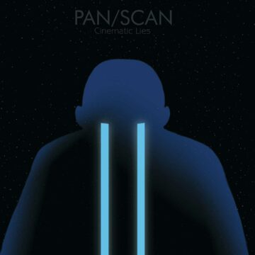 Pan/Scan - Cinematic Lies