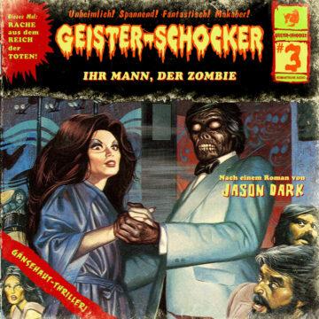 Geister-Schocker (3): Ihr Mann, der Zombie