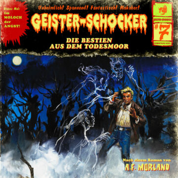 Geister-Schocker (7): Die Bestien aus dem Todesmoor