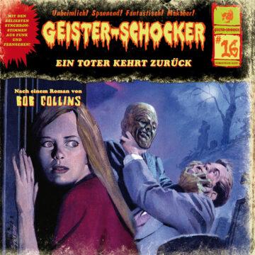 Geister-Schocker (16): Ein Toter kehrt zurück