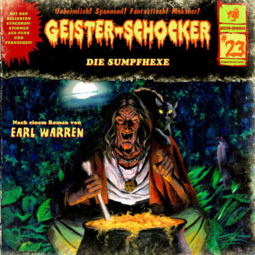 Geister-Schocker (23): Die Sumpfhexe