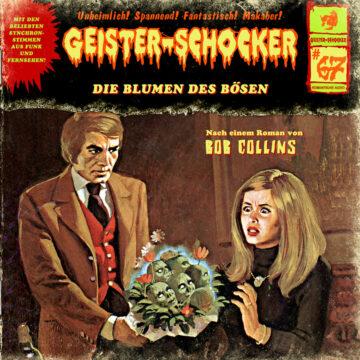 Geister-Schocker (67): Die Blumen des Bösen