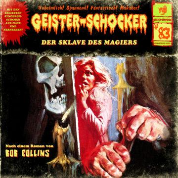 Geister-Schocker (83): Der Sklave des Magiers