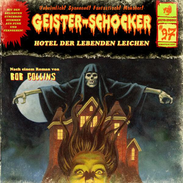 Geister-Schocker (97): Hotel der lebenden Leichen