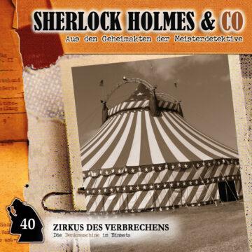 Sherlock Holmes und Co. 40: Zirkus des Verbrechens