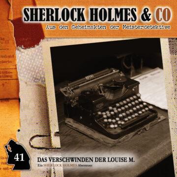 Sherlock Holmes und Co. 41: Das Verschwinden der Louise M. (1. Teil)