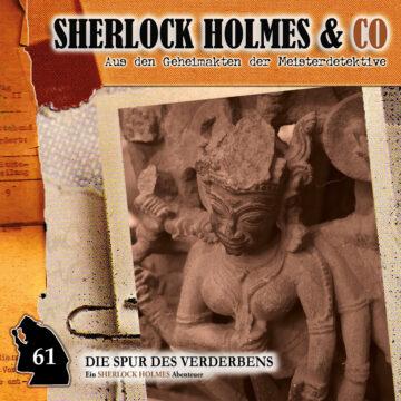 Sherlock Holmes und Co. 61: Die Spur des Verderbens (Teil 1)