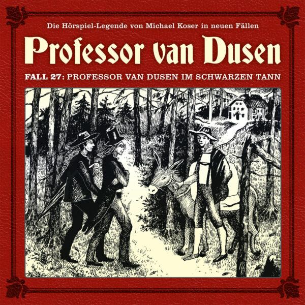 Neuer Fall 27: Professor van Dusen im schwarzen Tann