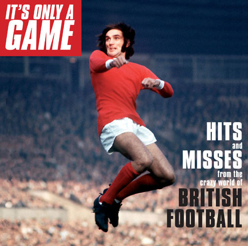 Hits and misses from the crazy world of British football