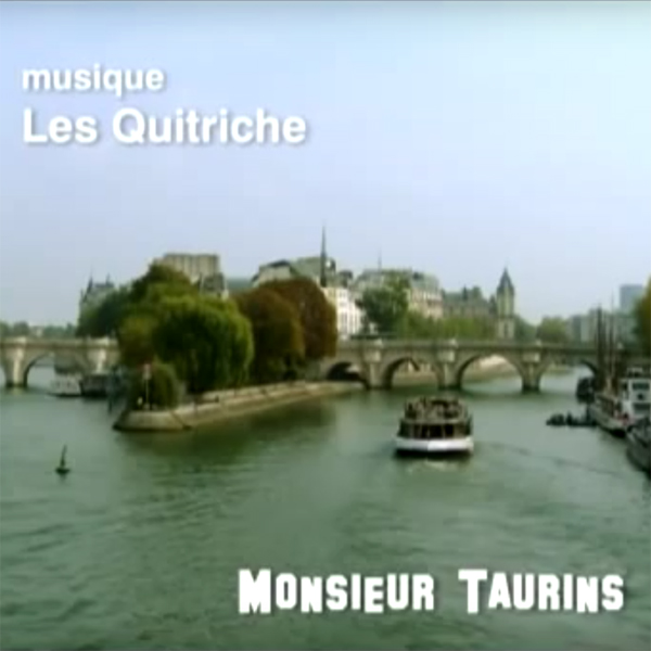 Les Quitriche in MONSIEUR TAURINS movie
